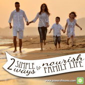 Two Simple Ways to Nourish Family Life