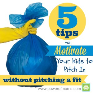 5 tips to motivate your kids to pitch in